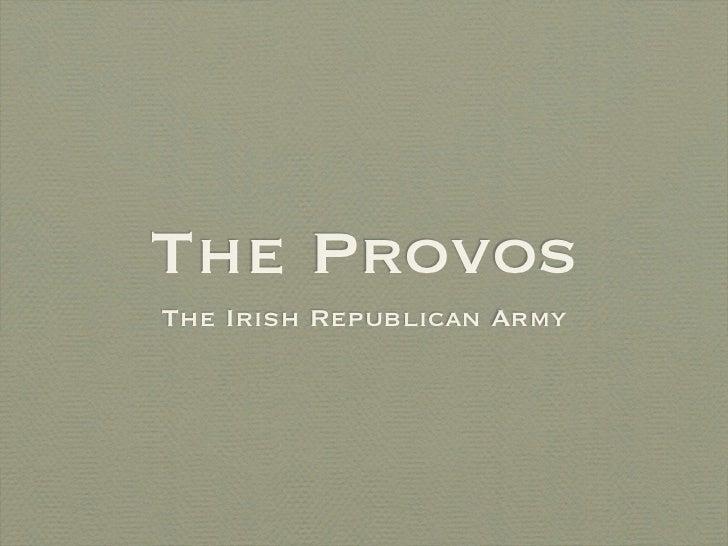 The ProvosThe Irish Republican Army
