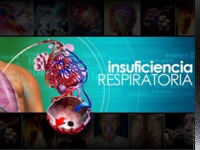 INSUFICIENCIA RESPIRATORIA INSUFICIENCIA RESPIRATORIA Compromiso Compromiso pulmonar pulmonar que que impide la adecuada c...