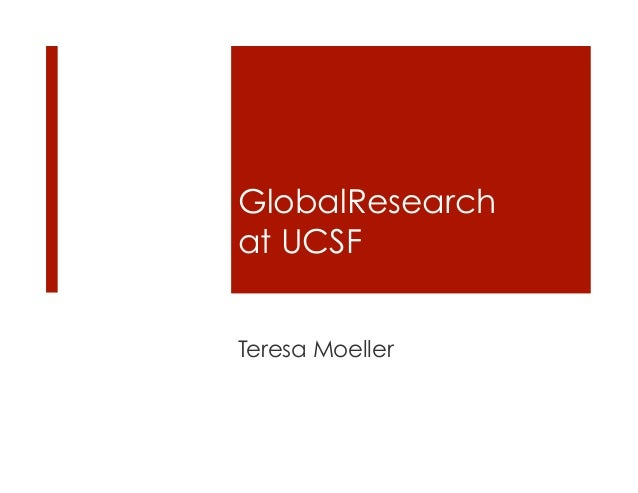 GlobalResearchat UCSFTeresa Moeller