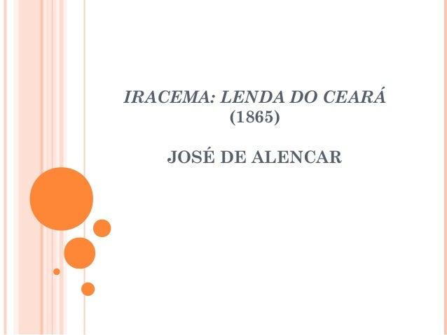 IRACEMA: LENDA DO CEARÁ (1865) JOSÉ DE ALENCAR