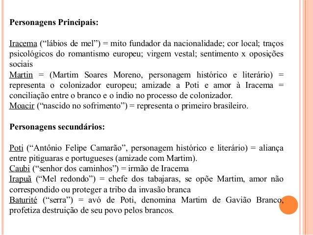"""Personagens Principais: Iracema (""""lábios de mel"""") = mito fundador da nacionalidade; cor local; traços psicológicos do roma..."""