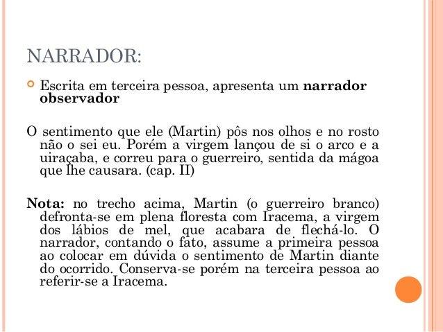 NARRADOR:  Escrita em terceira pessoa, apresenta um narrador observador O sentimento que ele (Martin) pôs nos olhos e no ...
