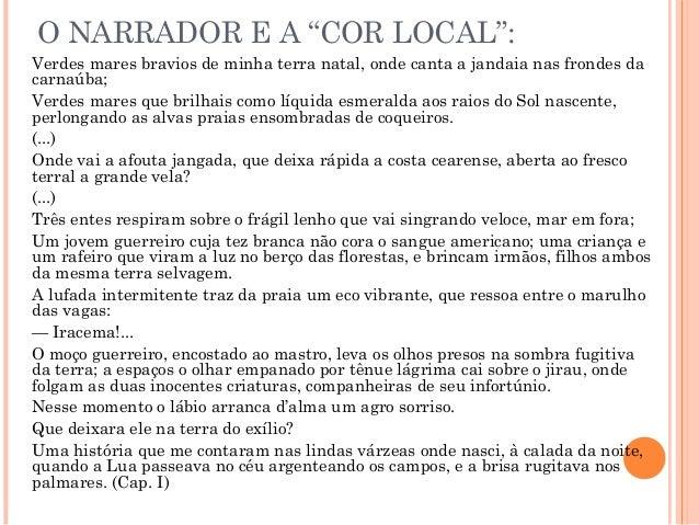 """O NARRADOR E A """"COR LOCAL"""": Verdes mares bravios de minha terra natal, onde canta a jandaia nas frondes da carnaúba; Verde..."""