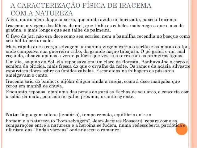 A CARACTERIZAÇÃO FÍSICA DE IRACEMA COM A NATUREZA Além, muito além daquela serra, que ainda azula no horizonte, nasceu Ira...