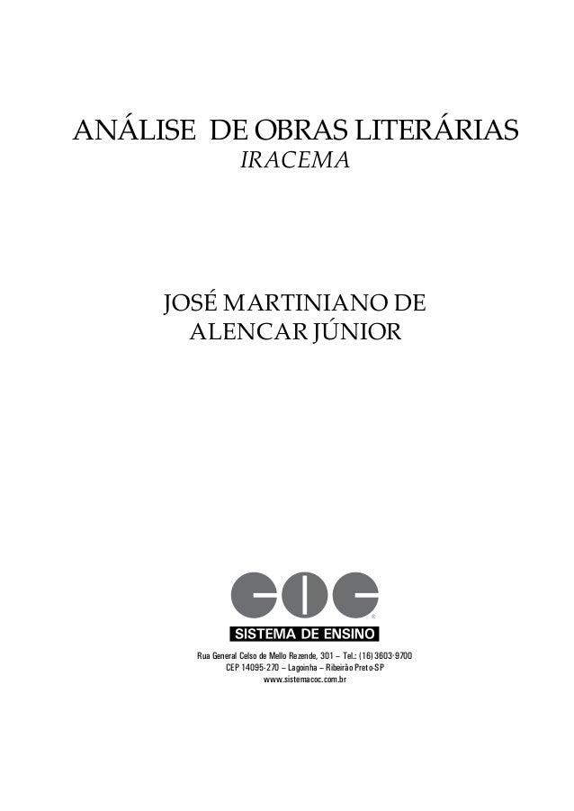 Análise de obras literárias iracema josé martiniano de alencar júnior Rua General Celso de Mello Rezende, 301 – Tel.: (16)...