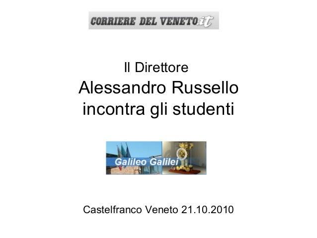 Il Direttore Alessandro Russello incontra gli studenti Castelfranco Veneto 21.10.2010