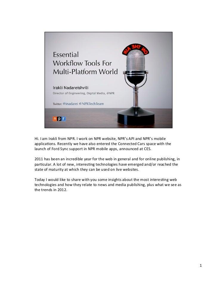 Hi. I am Irakli from NPR. I work on NPR website, NPR's API and NPR's mobile applica<ons. ...