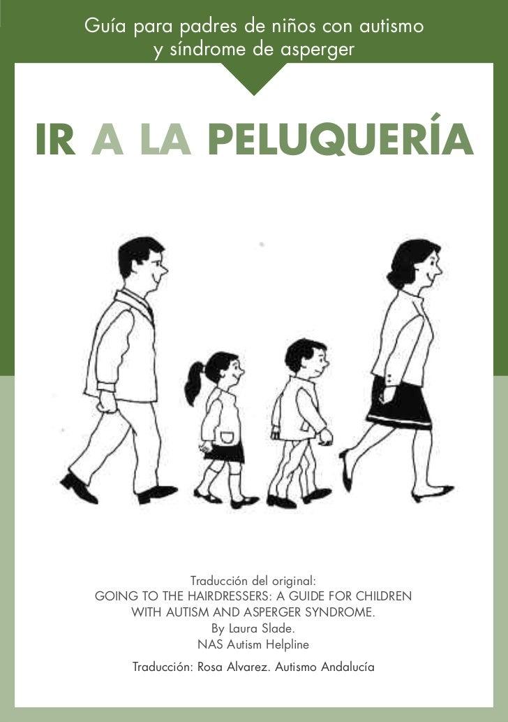 Guía para padres de niños con autismo         y síndrome de aspergerIR A LA PELUQUERÍA                Traducción del origi...
