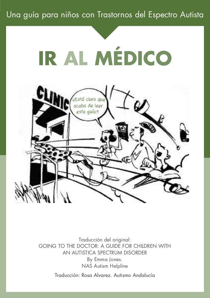 Una guía para niños con Trastornos del Espectro Autista        IR AL MÉDICO                    ¡¡Está claro que           ...