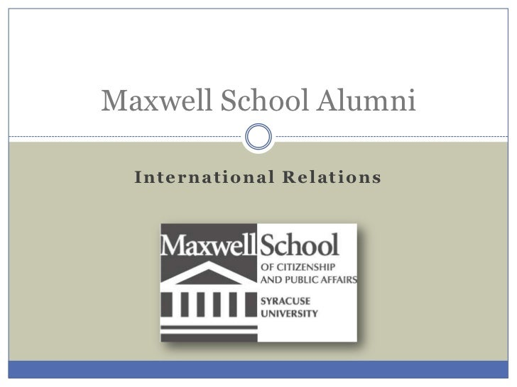 International Relations <br />Maxwell School Alumni<br />