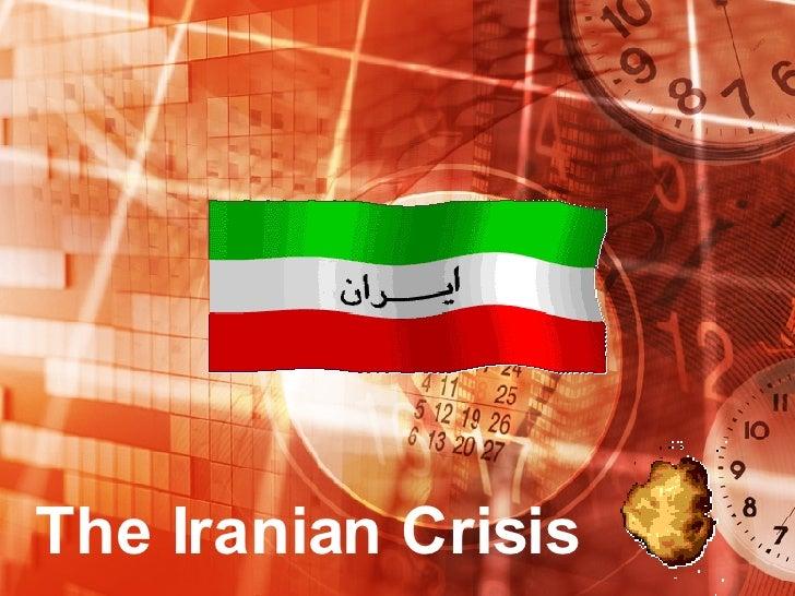 The Iranian Crisis