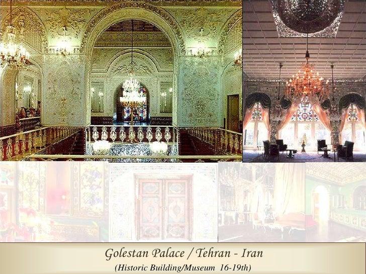 Golestan Palace / Tehran - Iran    (Historic Building/Museum 16-19th)