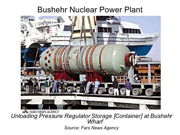Bushehr Nuclear Power Plant <ul><li>Unloading Pressure Regulator Storage [Container] at Bushehr Wharf </li></ul><ul><li>So...