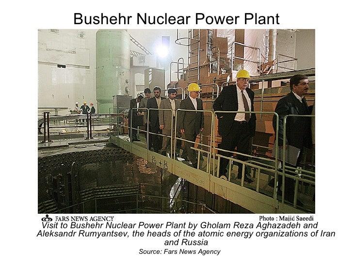 Bushehr Nuclear Power Plant <ul><li>Visit to Bushehr Nuclear Power Plant by Gholam Reza Aghazadeh and Aleksandr Rumyantsev...