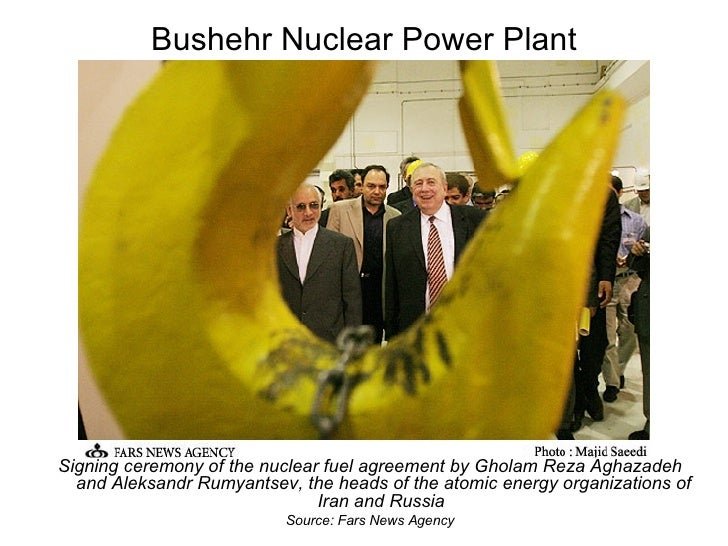 Bushehr Nuclear Power Plant <ul><li>Signing ceremony of the nuclear fuel agreement by Gholam Reza Aghazadeh and Aleksandr ...