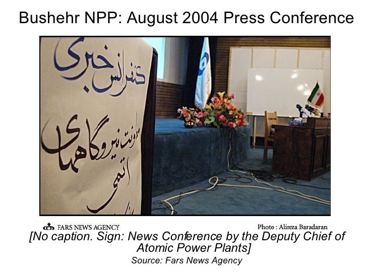 Bushehr NPP: August 2004 Press Conference <ul><li>[No caption. Sign: News Conference by the Deputy Chief of Atomic Power P...