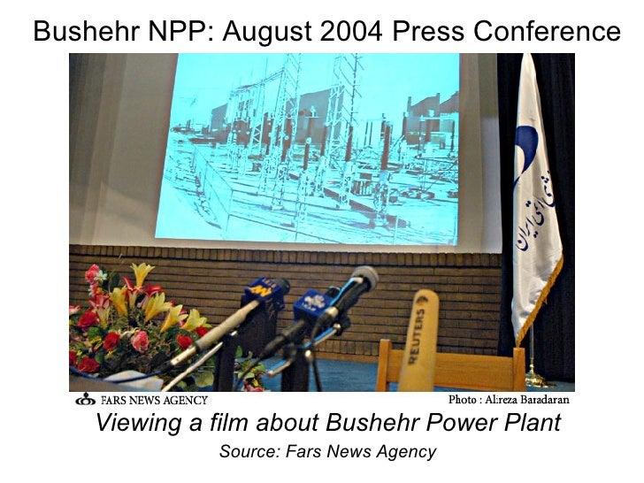 <ul><li>Viewing a film about Bushehr Power Plant </li></ul><ul><li>Source: Fars News Agency </li></ul>Bushehr NPP: August ...