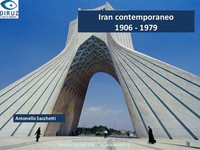 Iran contemporaneo 1906 - 1979  Antonello Sacchetti  Antonello Sacchetti. Iran contemporaneo Antonello Sacchetti. Iran 190...