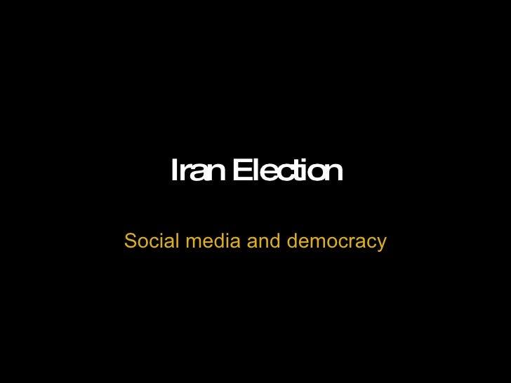 Iran Election  Social media and democracy