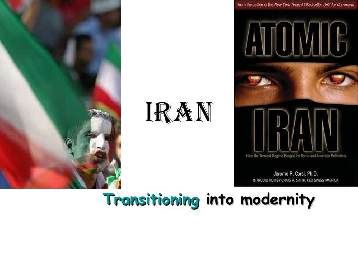 Iran Transitioning  into modernity