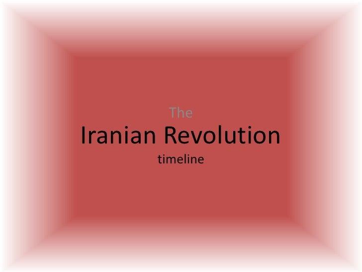 TheIranian Revolution      timeline