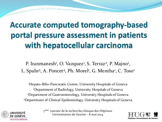 Accurate computed tomography-based portal pressure assessment in patients with hepatocellular carcinoma P. Iranmanesh1, O....