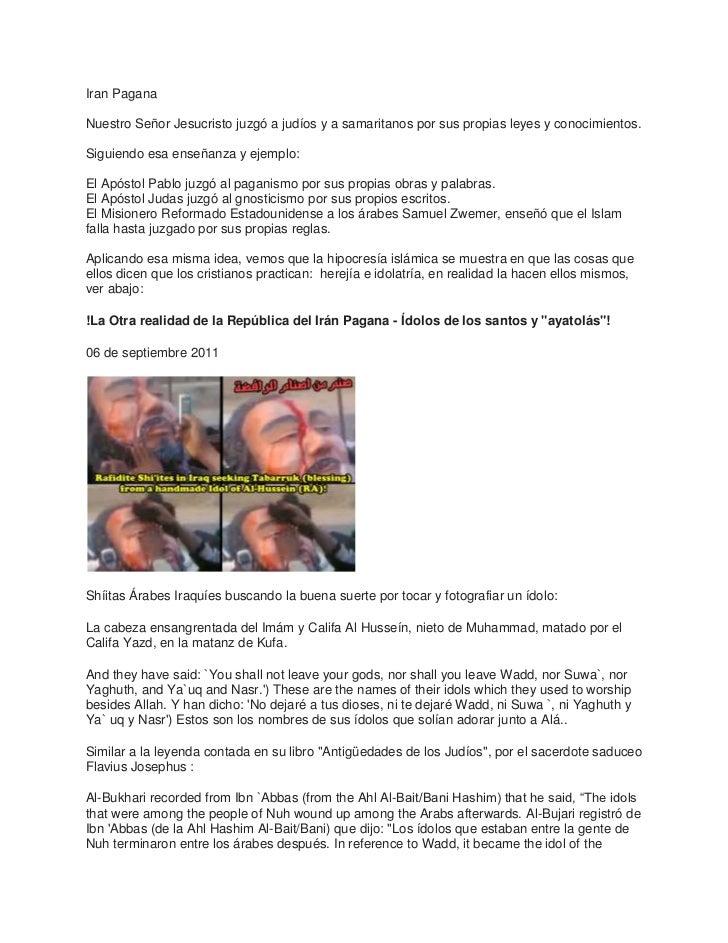 Iran PaganaNuestro Señor Jesucristo juzgó a judíos y a samaritanos por sus propias leyes y conocimientos.Siguiendo esa ens...