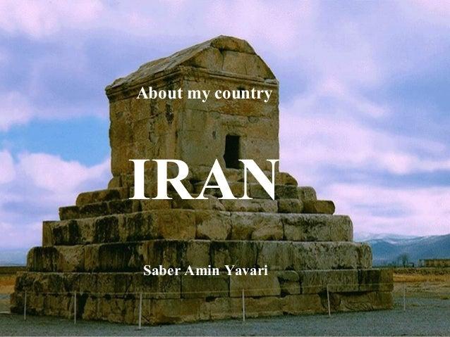 About my countryIRANSaber Amin Yavari
