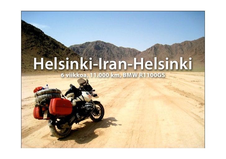 Helsinki-Iran-Helsinki    6 viikkoa, 11.000 km, BMW R1100GS