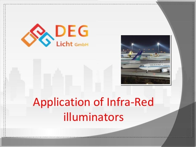 Application of Infra-Red illuminators