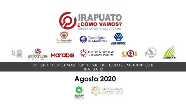 Agosto 2020 REPORTE DE V�CTIMAS POR HOMICIDIO DOLOSO MUNICIPIO DE IRAPUATO