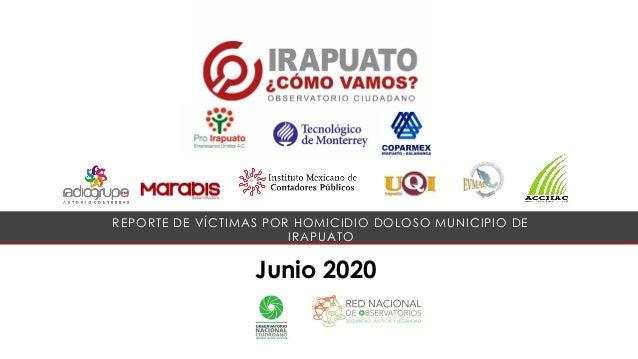 Junio 2020 REPORTE DE VÍCTIMAS POR HOMICIDIO DOLOSO MUNICIPIO DE IRAPUATO