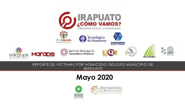 Mayo 2020 REPORTE DE V�CTIMAS POR HOMICIDIO DOLOSO MUNICIPIO DE IRAPUATO