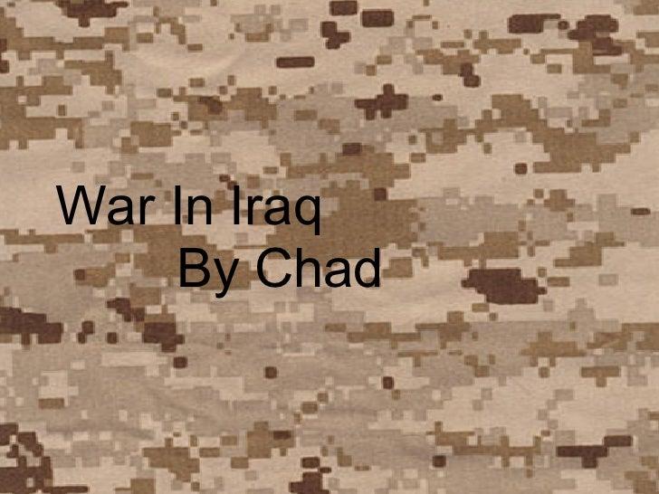 War In Iraq By Chad