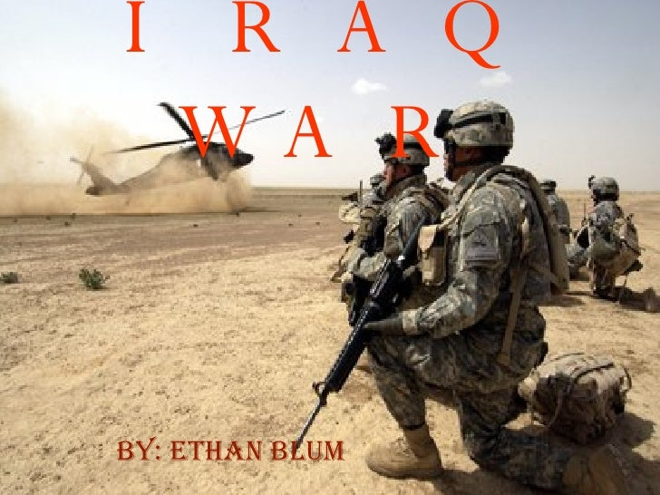 the war in iraq Mst can occur during peacetime, training, or war one early study looked at the mental health of service members in afghanistan and iraq the study asked soldiers and marines about war-zone experiences and about their symptoms of distress.