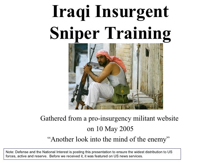 "Iraqi Insurgent Sniper Training Gathered from a pro-insurgency militant website  on 10 May 2005 "" Another look into the mi..."