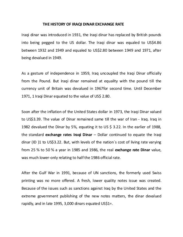 THE HISTORY OF IRAQI DINAR EXCHANGE RATEIraqi dinar was introduced in 1931, the Iraqi dinar has replaced by British pounds...