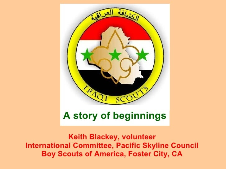 Keith Blackey, volunteer International Committee, Pacific Skyline Council Boy Scouts of America, Foster City, CA A story o...