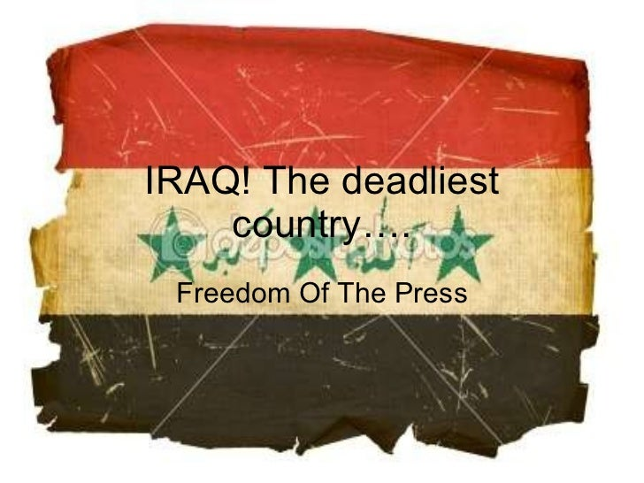IRAQ! The deadliest country…. Freedom Of The Press