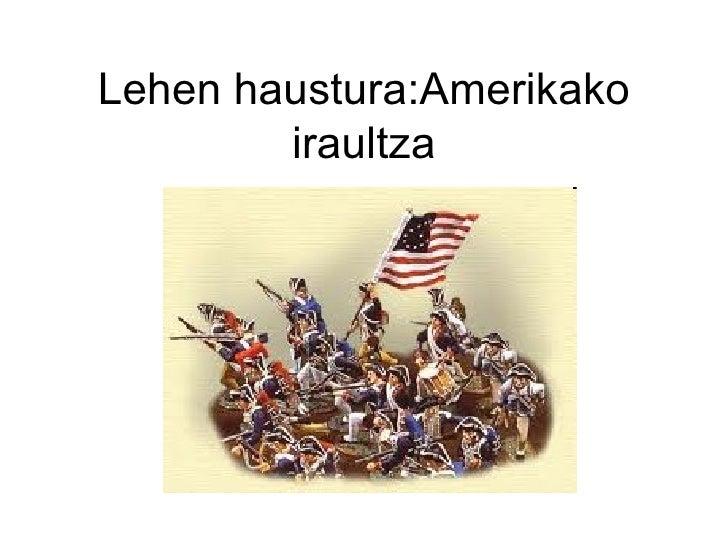 Lehen haustura:Amerikako        iraultza