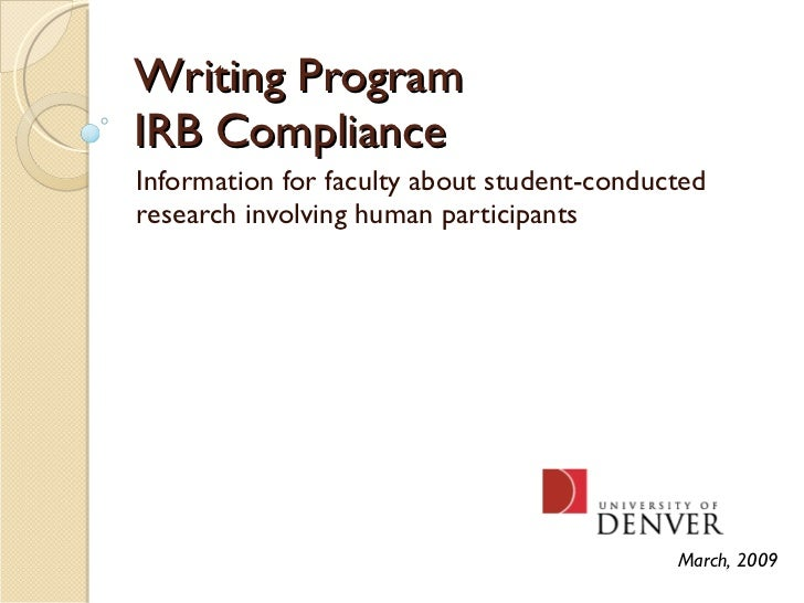 Writing Program IRB Compliance Information for faculty about student-conducted research involving human participants March...