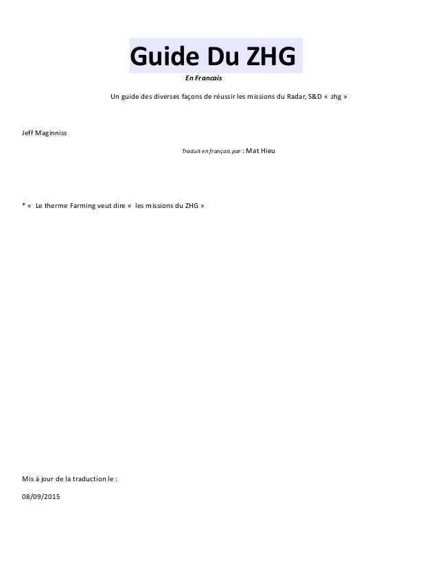Guide Du ZHG En Francais Un guide des diverses façons de réussir les missions du Radar, S&D « zhg » Jeff Maginniss Traduit...