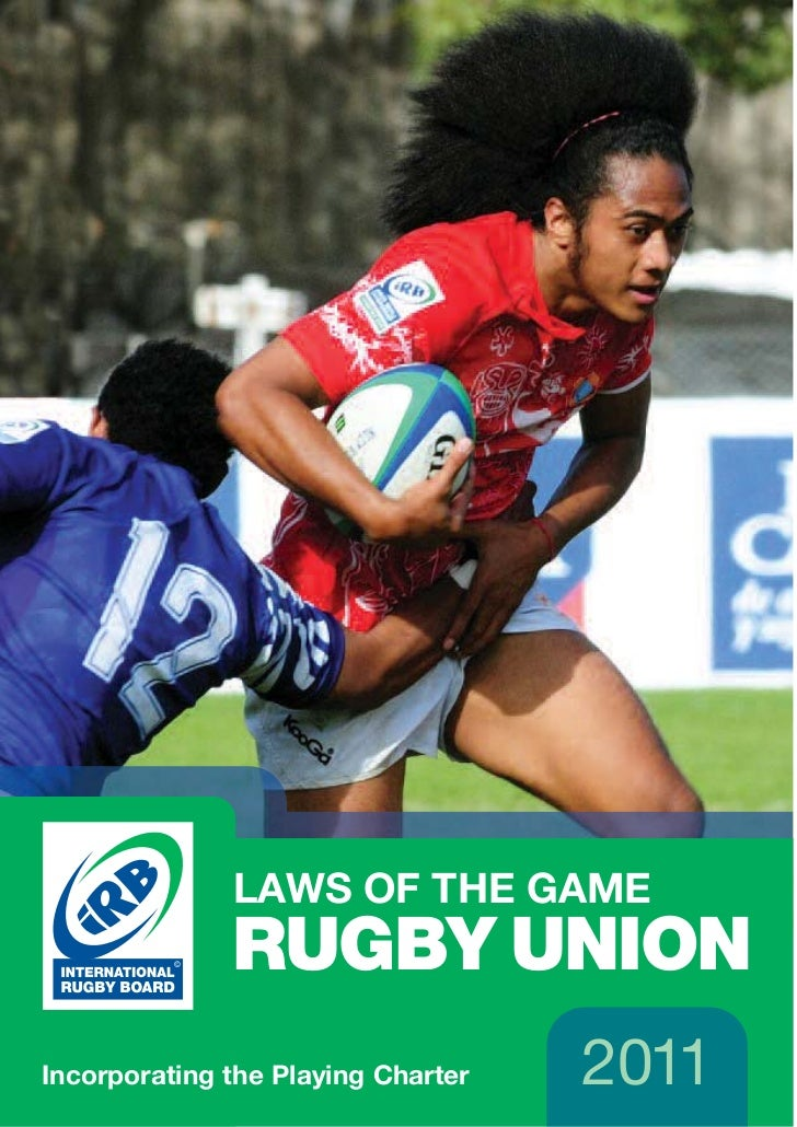 LAWS OF THE GAME              RUGBY UNIONIncorporating the Playing Charter   2011