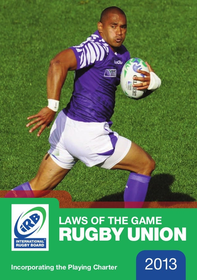 #1078 - IRB Laws 2013 Cover_EN 09/11/2012 09:41 Page 1  LAWS OF THE GAME RUGBY UNION  LAWS OF THE GAME 2013  INTERNATIONAL...