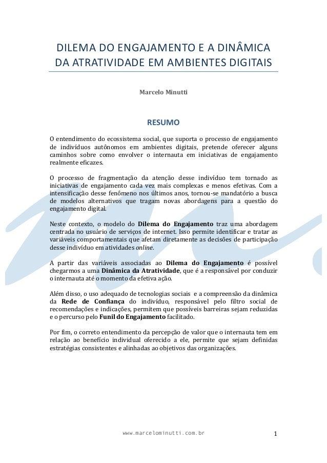 www.marcelominutti.com.br 1 DILEMADOENGAJAMENTOEADINÂMICA DAATRATIVIDADEEMAMBIENTESDIGITAIS  MarceloMinutti...