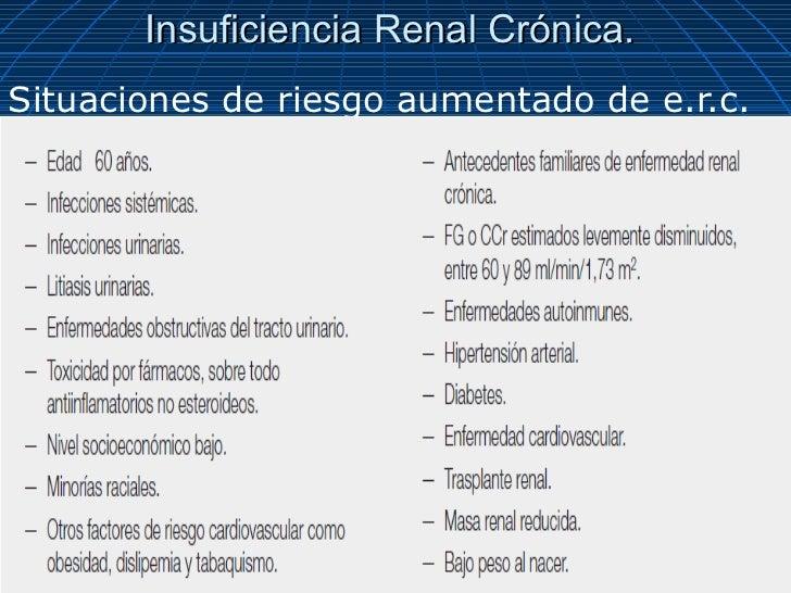 Insuficiencia Renal Crónica.Situaciones de riesgo aumentado de e.r.c.
