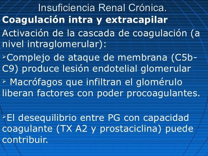 Insuficiencia Renal Crónica.Coagulación intra y extracapilarActivación de la cascada de coagulación (anivel intraglomerula...