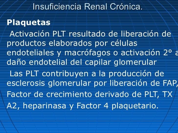 Insuficiencia Renal Crónica.Plaquetas Activación PLT resultado de liberación deproductos elaborados por célulasendoteliale...