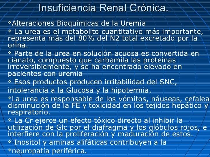 Insuficiencia Renal Crónica. Alteraciones Bioquímicas de la Uremia La urea es el metabolito cuantitativo más importante,...
