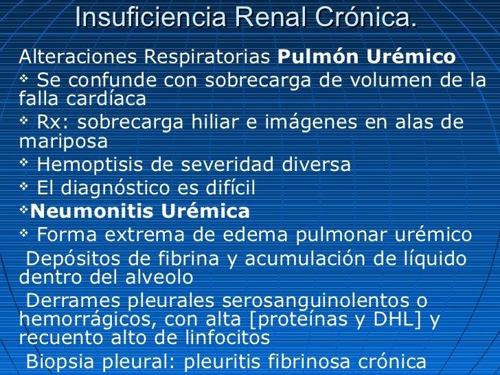 Insuficiencia Renal Crónica.Alteraciones Respiratorias Pulmón Urémico Se confunde con sobrecarga de volumen de lafalla ca...